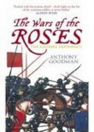 The Wars of the Roses - Prof Anthony E Goodman