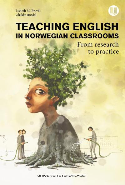 Teaching English in Norwegian classrooms - Lisbeth M. Brevik