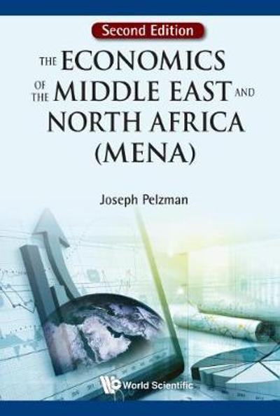 Economics Of The Middle East And North Africa (Mena), The - Joseph Pelzman