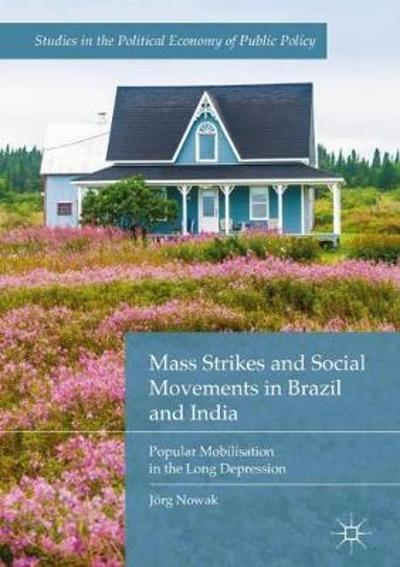 Mass Strikes and Social Movements in Brazil and India - Joerg Nowak