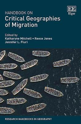Handbook on Critical Geographies of Migration - Katharyne Mitchell