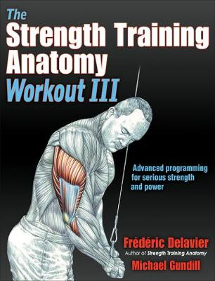 The Strength Training Anatomy Workout III - Frederic Delavier