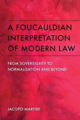 A Foucauldian Interpretation of Modern Law - Jacopo Martire