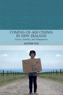 Coming-Of-Age Cinema in New Zealand - Alastair Fox