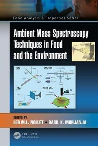 Ambient Mass Spectroscopy Techniques in Food and the Environment - Leo M.L. Nollet
