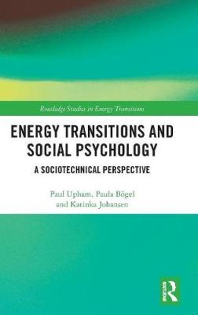 Energy Transitions and Social Psychology - Paul Upham
