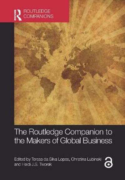 The Routledge Companion to the Makers of Global Business - Teresa da Silva Lopes