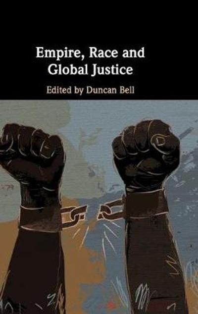 Empire, Race and Global Justice - Duncan Bell
