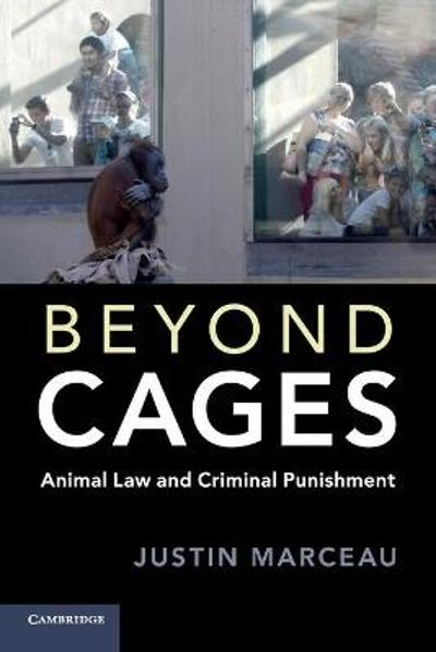 Beyond Cages - Justin Marceau