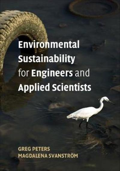 Environmental Sustainability for Engineers and Applied Scientists - Greg Peters