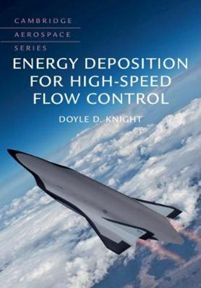 Energy Deposition for High-Speed Flow Control - Doyle D. Knight