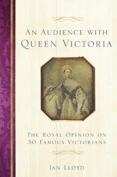 An Audience with Queen Victoria - Ian Lloyd