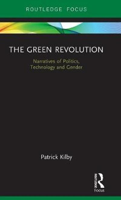 The Green Revolution - Patrick Kilby
