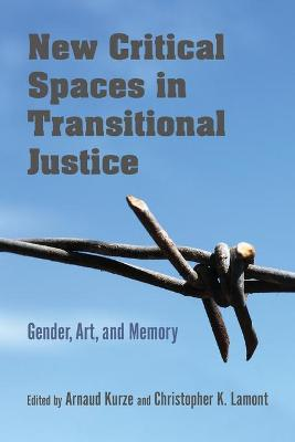 New Critical Spaces in Transitional Justice - Arnaud Kurze