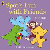 Spot's Fun with Friends - Eric Hill David Oyelowo