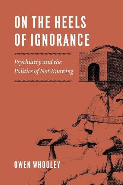 On the Heels of Ignorance - Owen Whooley