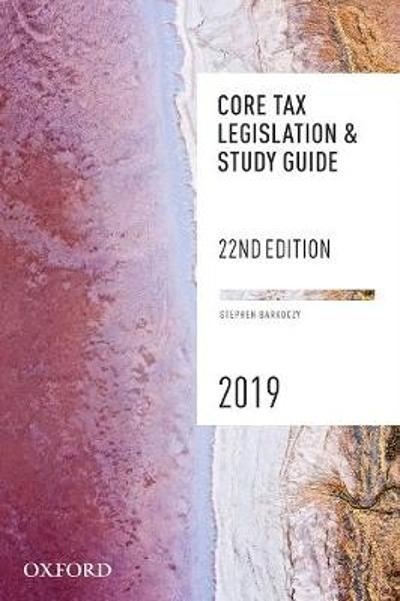 Core Tax Legislation and Study Guide 2019 - Stephen Barkoczy