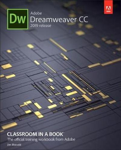 Adobe Dreamweaver CC Classroom in a Book - James Maivald