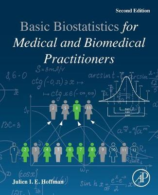 Biostatistics for Medical and Biomedical Practitioners - Julien I. E. Hoffman