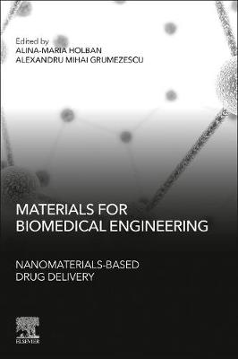 Materials for Biomedical Engineering: Nanomaterials-based Drug Delivery - Holban