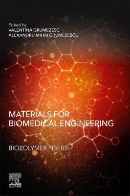 Materials for Biomedical Engineering: Biopolymer Fibers - Grumezescu