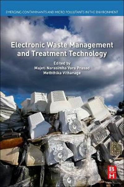 Electronic Waste Management and Treatment Technology - Majeti Narasimha Vara Prasad