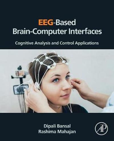 EEG-Based Brain-Computer Interfaces - Dipali Bansal