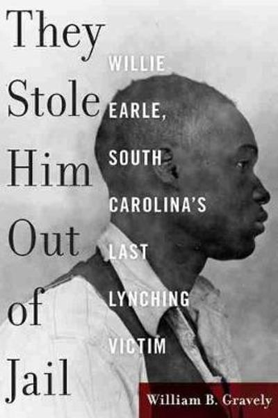 They Stole Him Out of Jail - William Gravely