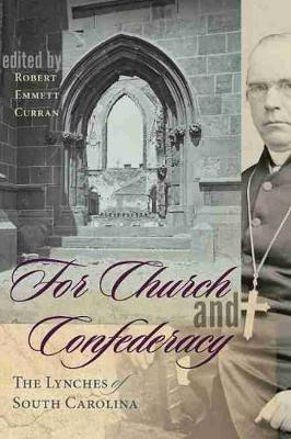 For Church and Confederacy - Robert Emmett Curran