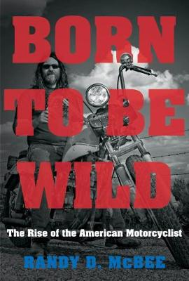 Born to Be Wild - Randy D. McBee