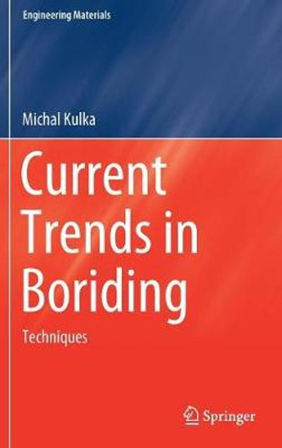 Current Trends in Boriding - Michal Kulka
