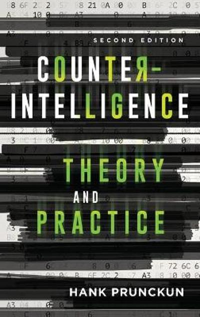 Counterintelligence Theory and Practice - Hank Prunckun