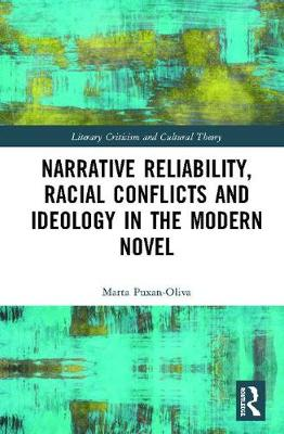 Narrative Reliability, Racial Conflicts and Ideology in the Modern Novel - Marta Puxan-Oliva