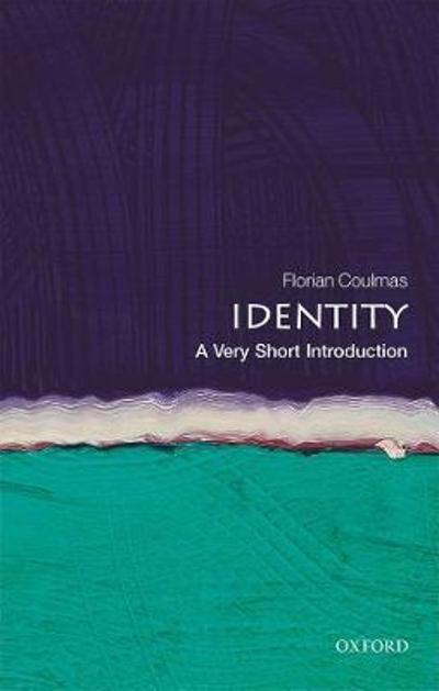 Identity: A Very Short Introduction - Florian Coulmas