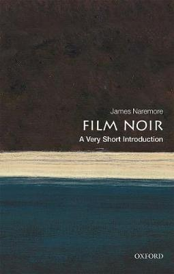 Film Noir: A Very Short Introduction - James Naremore