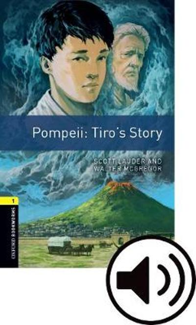 Oxford Bookworms Library: Level 1:: Pompeii: Tiro's Story Audio Pack - Scott Lauder