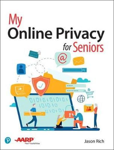 My Online Privacy for Seniors - Jason Rich