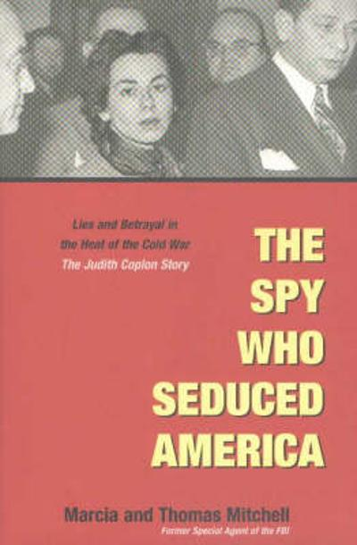 The Spy Who Seduced America - Marcia Mitchell