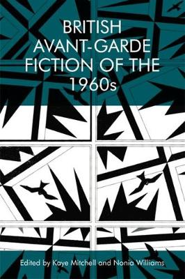 British Avant-Garde Fiction of the 1960s - Kaye Mitchell