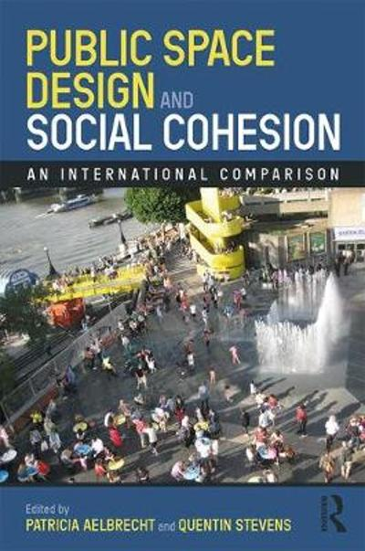 Public Space Design and Social Cohesion - Patricia Aelbrecht