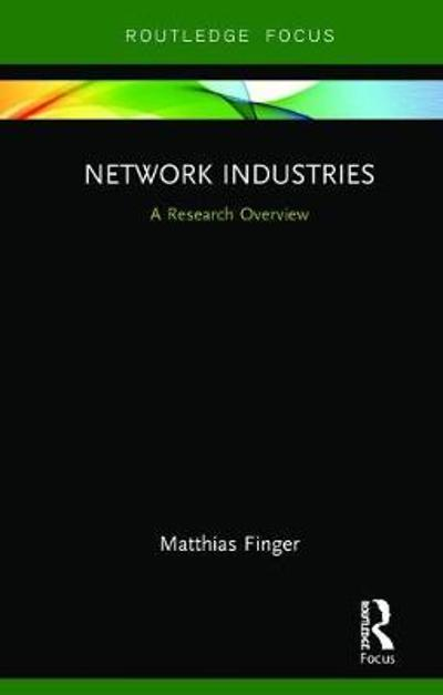 Network Industries - Matthias Finger