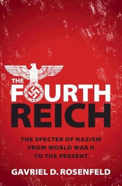 The Fourth Reich - Gavriel D. Rosenfeld