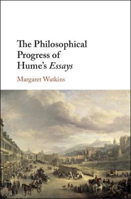 The Philosophical Progress of Hume's Essays - Margaret Watkins