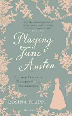 Playing Jane Austen - Rosina Filippi