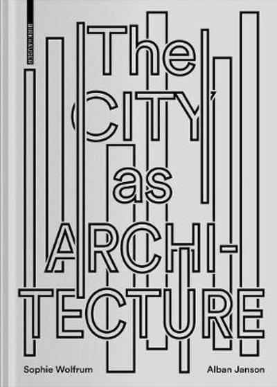 The City as Architecture -