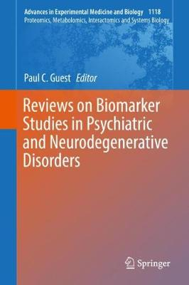 Reviews on Biomarker Studies in Psychiatric and Neurodegenerative Disorders - Paul C. Guest