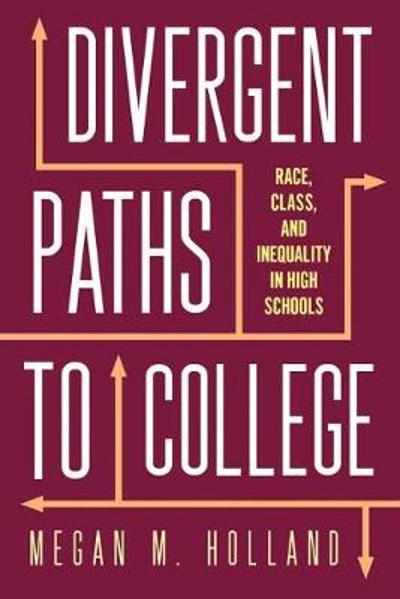 Divergent Paths to College - Megan M. Holland