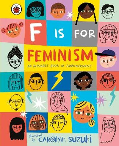 F is for Feminism: An Alphabet Book of Empowerment - Carolyn Suzuki