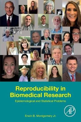 Reproducibility in Biomedical Research - Erwin B. Montgomery