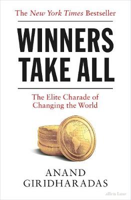 Winners Take All - Anand Giridharadas